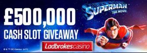 Der Superman £500,000 Ladbrokes Cash Slot Giveaway